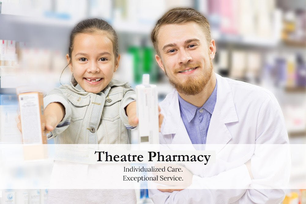 Theatre Pharmacy, Customized Care. Exceptional Service.