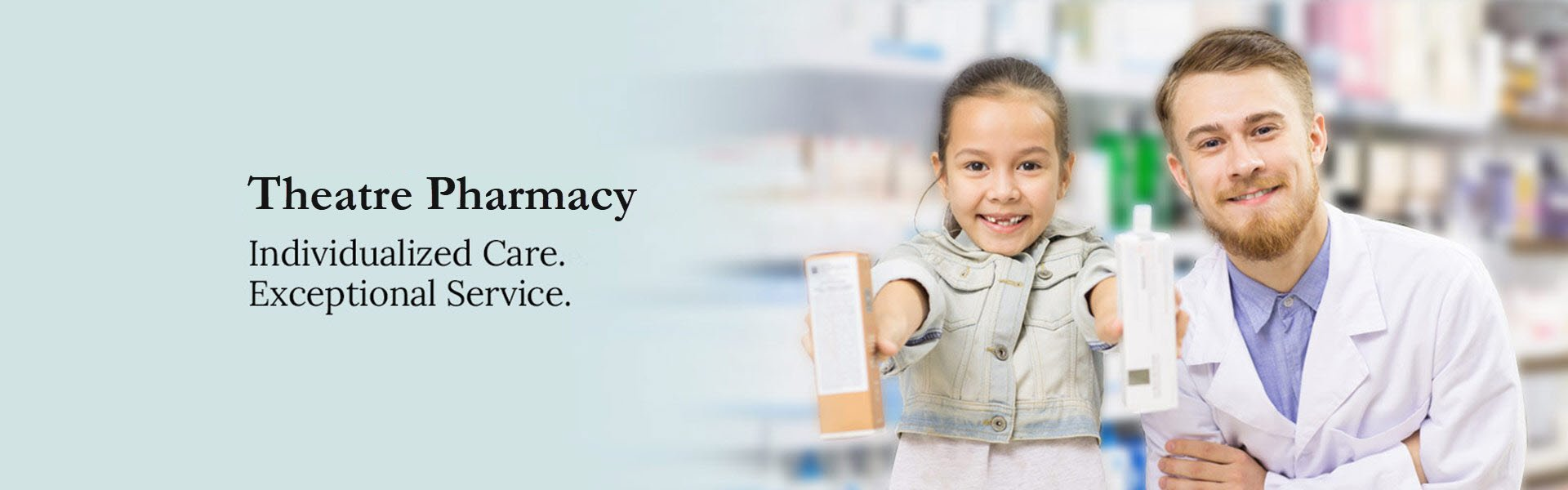 theatre pharmacy customized care exceptional service